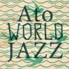 a to jazz world